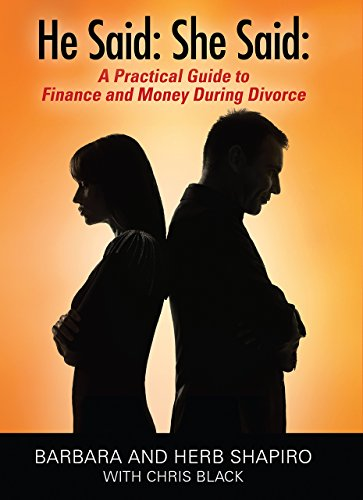 He Said: She Said: A Practical Guide to Finance and Money During Divorce